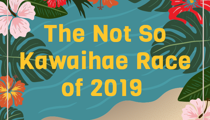 The Not So Kawaihae Race of 2019